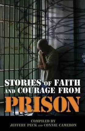 Stories of Faith and Courage  From Prison